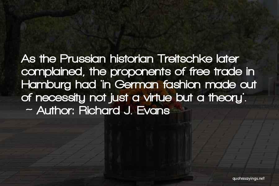Treitschke Quotes By Richard J. Evans