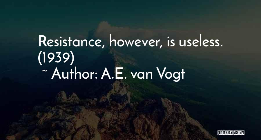 Trek Quotes By A.E. Van Vogt