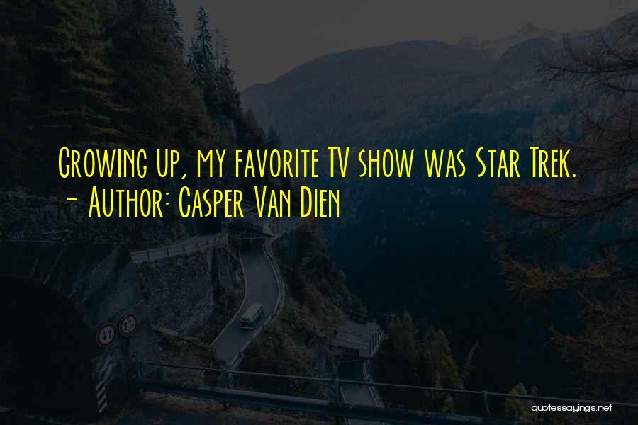 Trek Quotes By Casper Van Dien