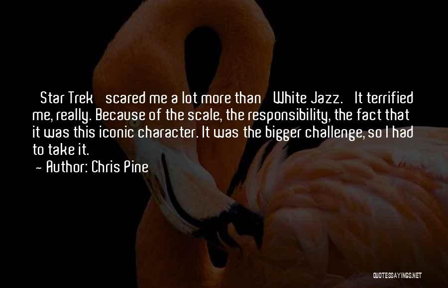Trek Quotes By Chris Pine