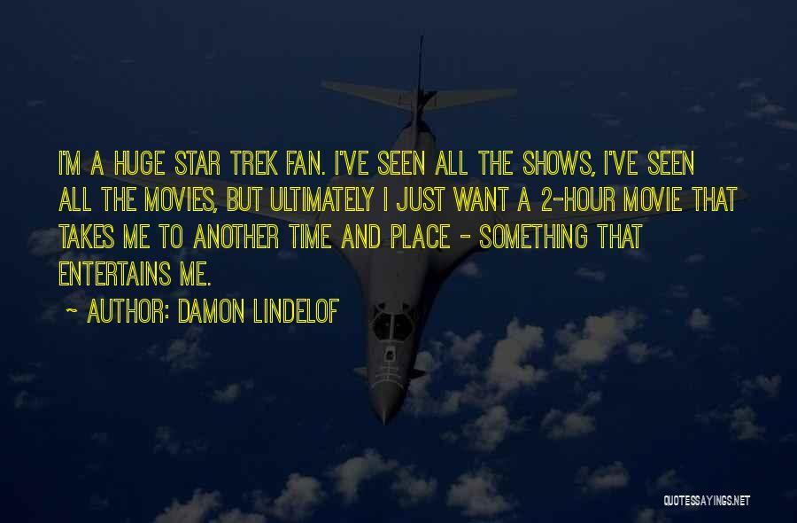 Trek Quotes By Damon Lindelof
