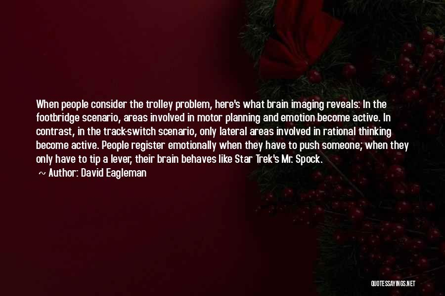 Trek Quotes By David Eagleman