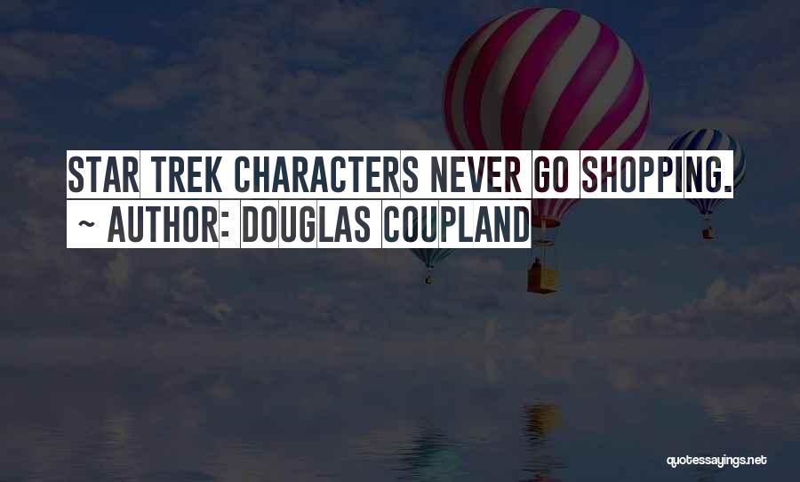 Trek Quotes By Douglas Coupland