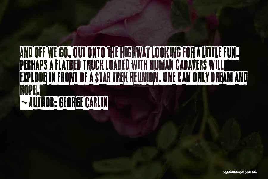 Trek Quotes By George Carlin