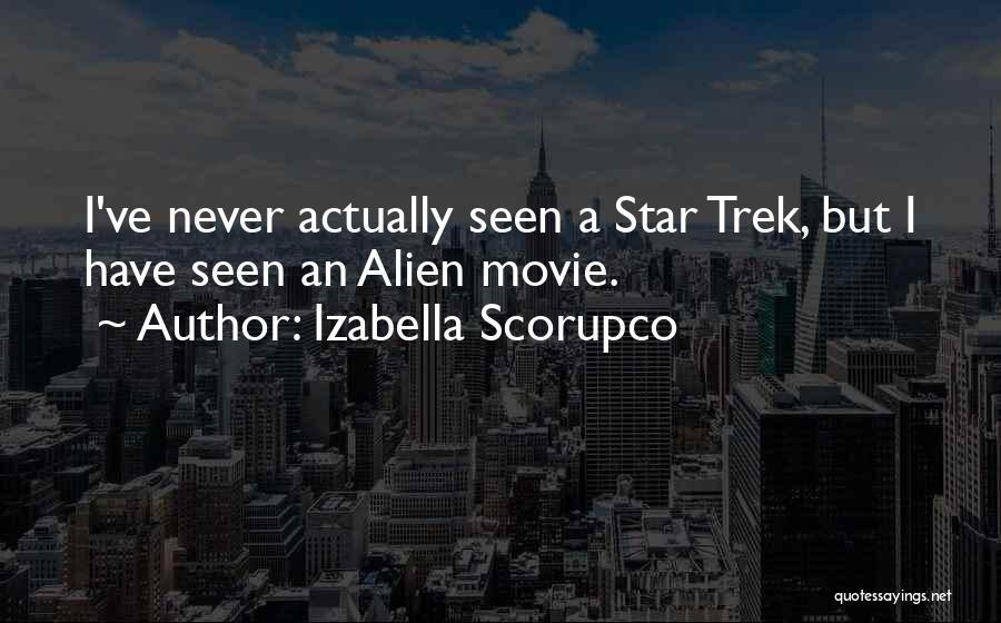 Trek Quotes By Izabella Scorupco