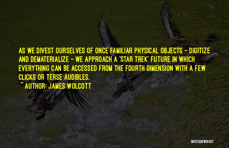 Trek Quotes By James Wolcott