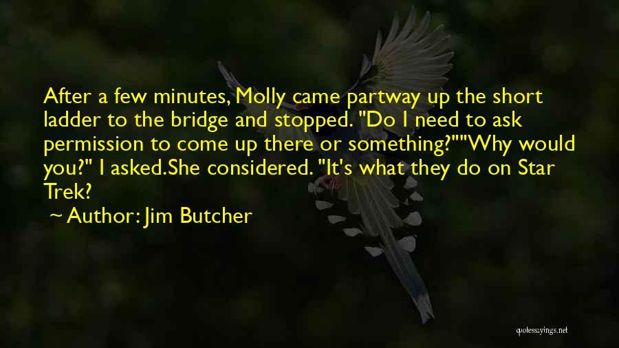 Trek Quotes By Jim Butcher