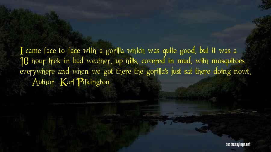 Trek Quotes By Karl Pilkington
