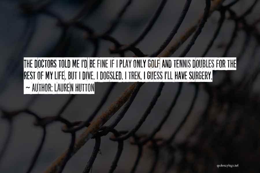 Trek Quotes By Lauren Hutton