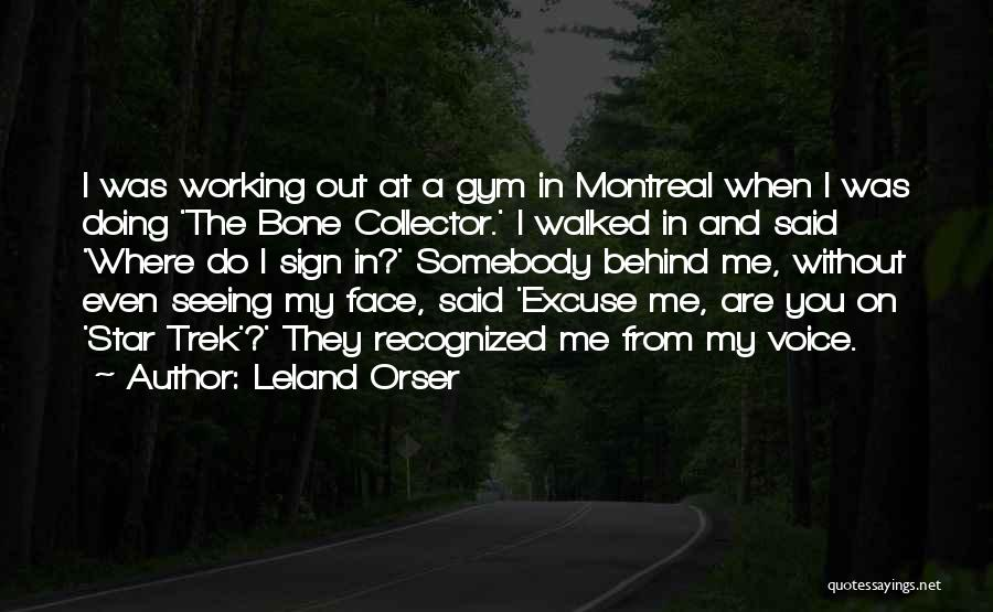 Trek Quotes By Leland Orser