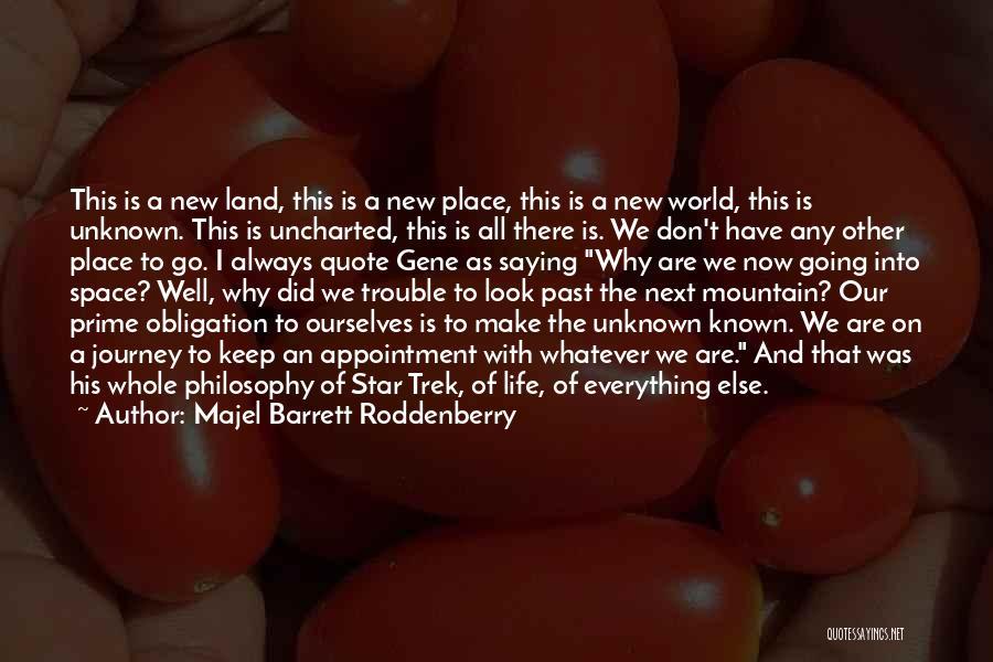 Trek Quotes By Majel Barrett Roddenberry
