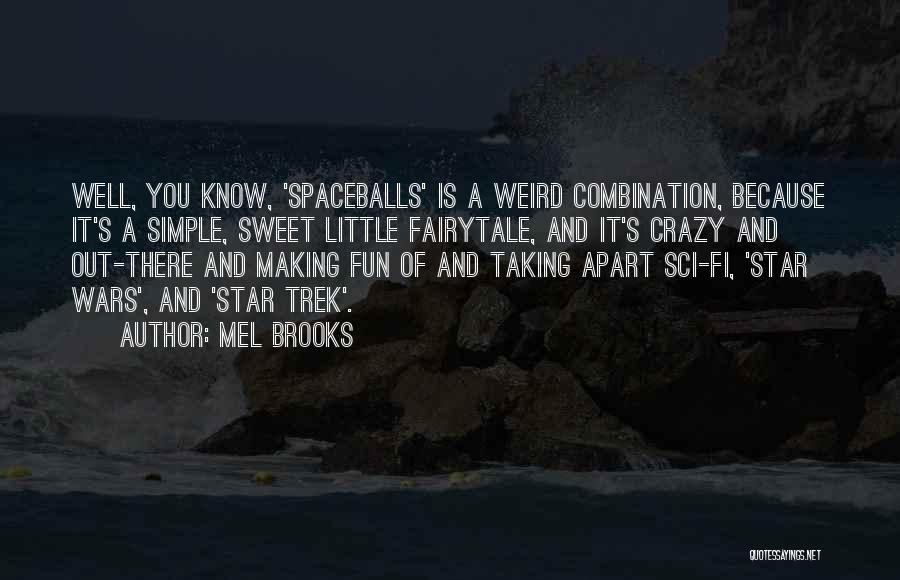 Trek Quotes By Mel Brooks