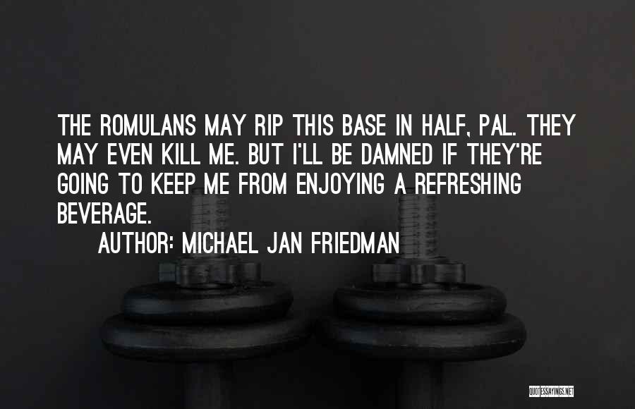 Trek Quotes By Michael Jan Friedman
