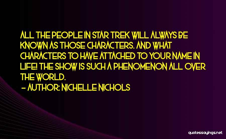 Trek Quotes By Nichelle Nichols