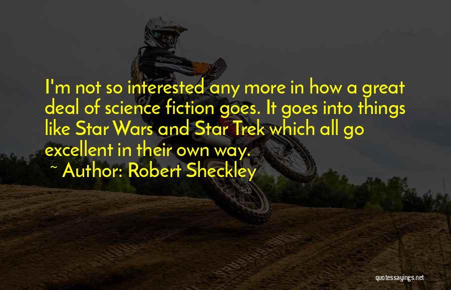 Trek Quotes By Robert Sheckley