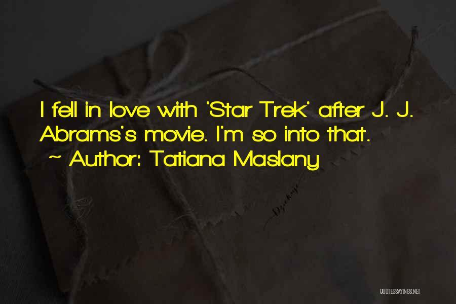Trek Quotes By Tatiana Maslany