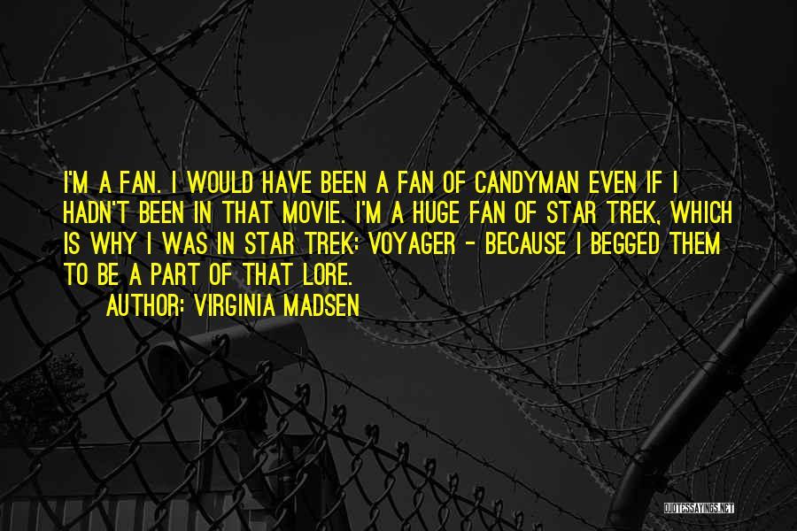 Trek Quotes By Virginia Madsen
