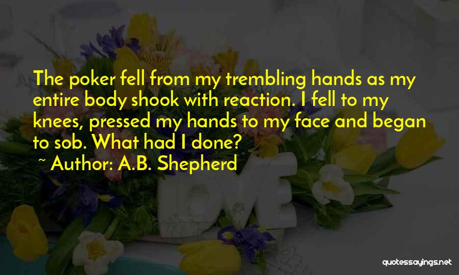 Trembling Quotes By A.B. Shepherd