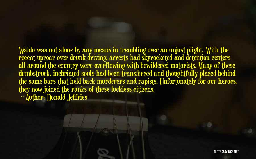 Trembling Quotes By Donald Jeffries