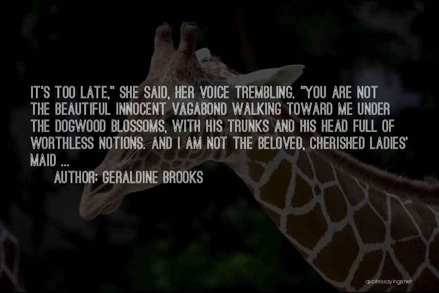 Trembling Quotes By Geraldine Brooks