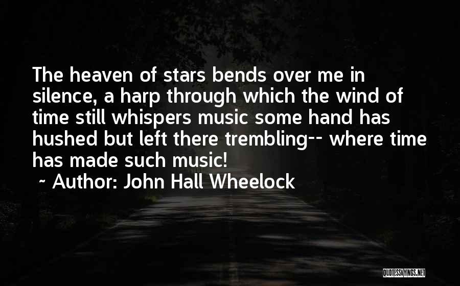 Trembling Quotes By John Hall Wheelock