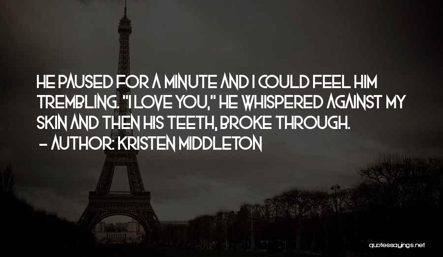 Trembling Quotes By Kristen Middleton