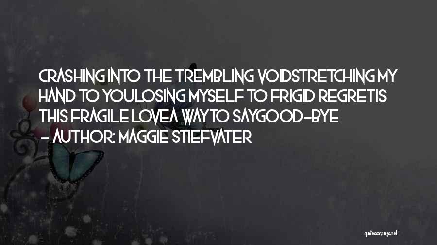 Trembling Quotes By Maggie Stiefvater