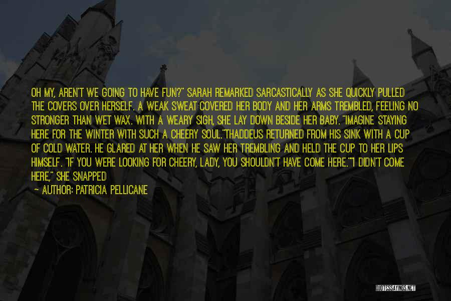 Trembling Quotes By Patricia Pellicane