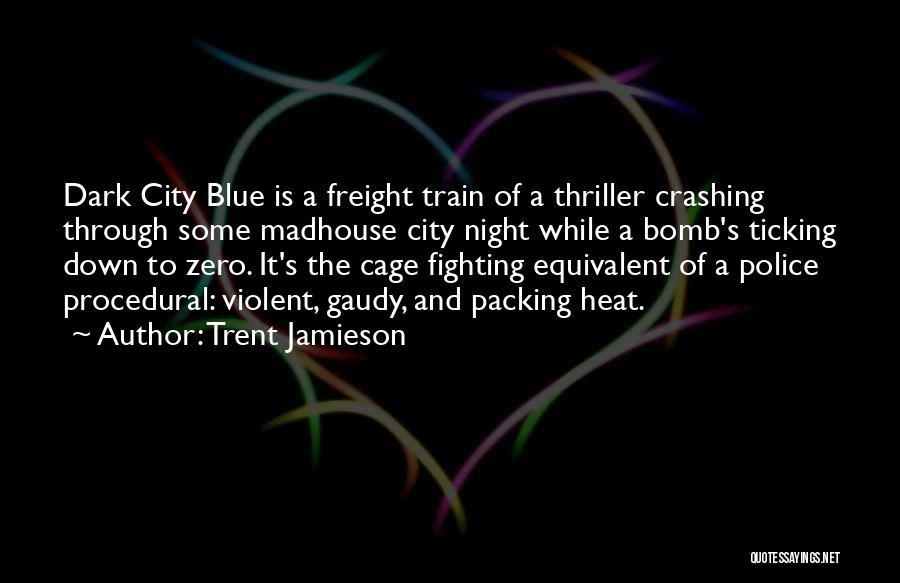 Trent Jamieson Quotes 1755976