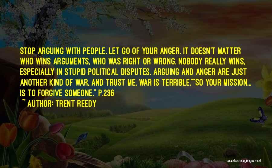 Trent Reedy Quotes 573390