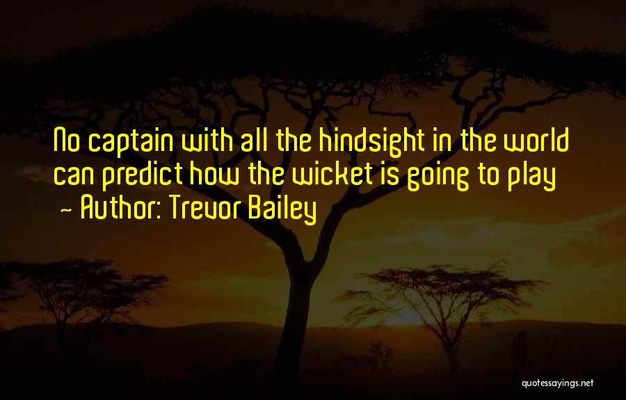 Trevor Bailey Quotes 868865