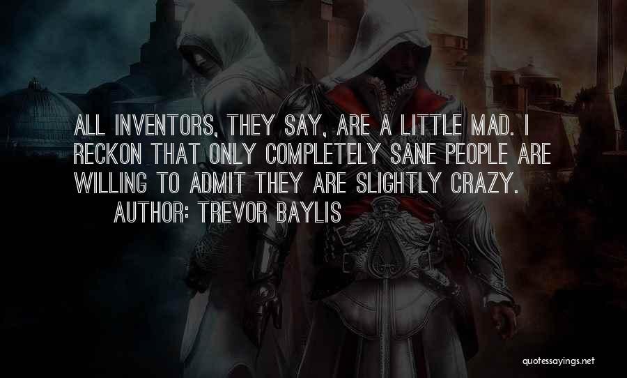 Trevor Baylis Quotes 1786059