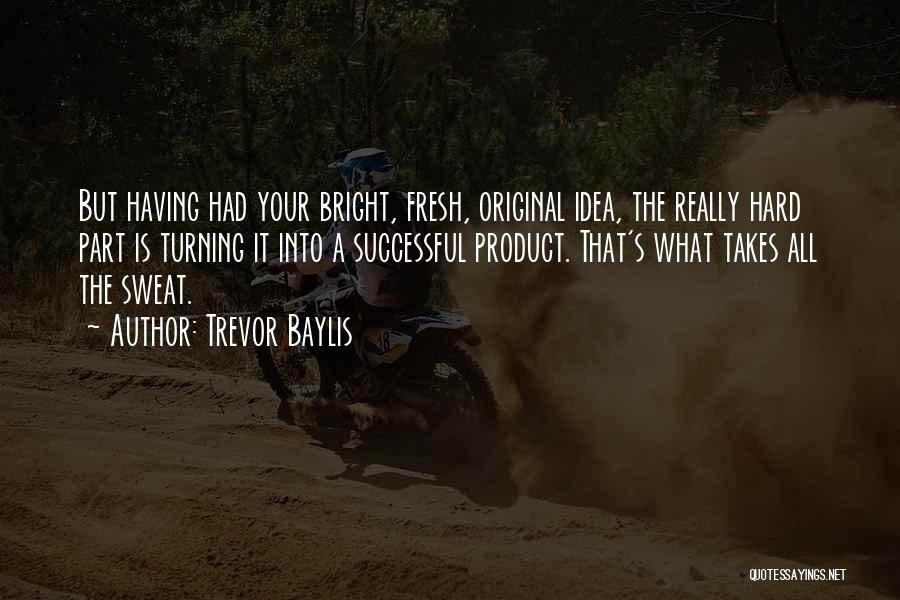 Trevor Baylis Quotes 880119