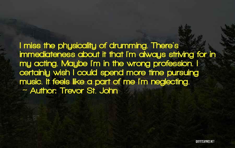 Trevor St. John Quotes 966032