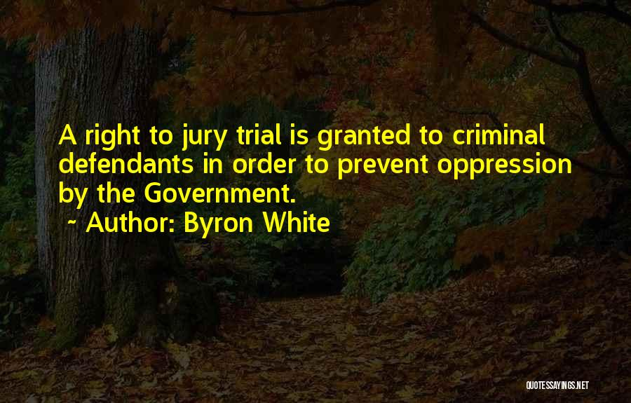 Trial By Jury Quotes By Byron White