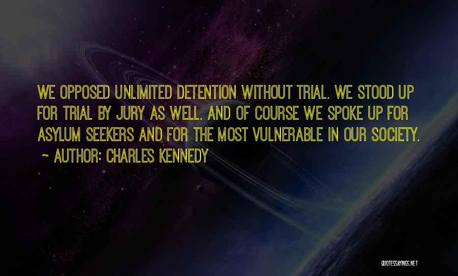 Trial By Jury Quotes By Charles Kennedy