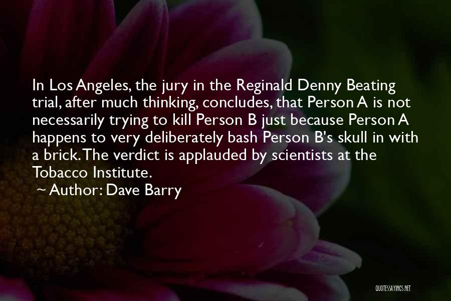 Trial By Jury Quotes By Dave Barry