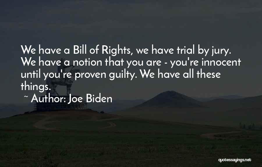Trial By Jury Quotes By Joe Biden