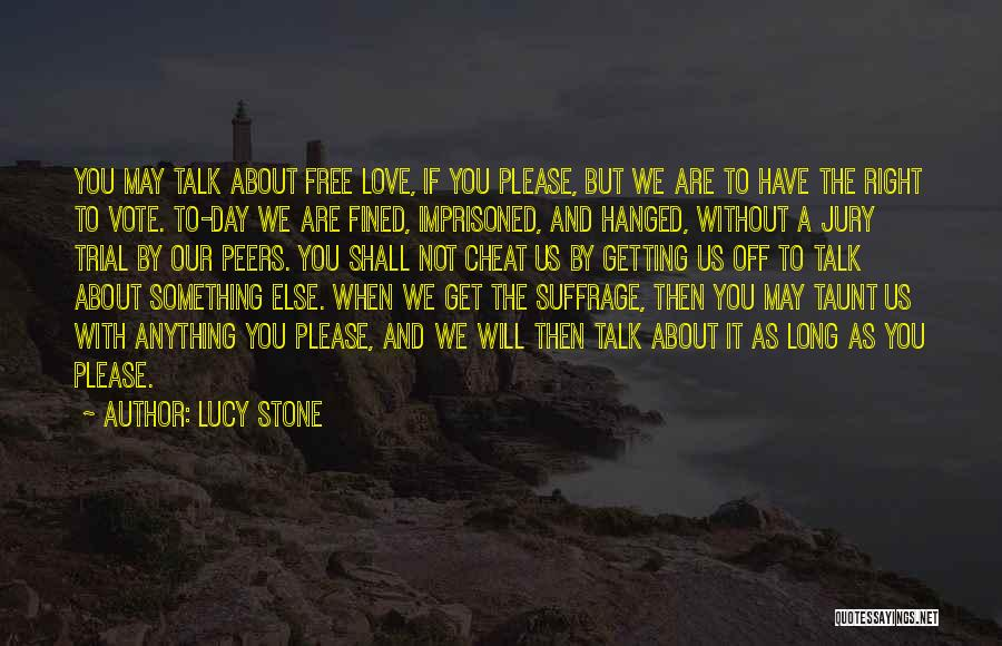 Trial By Jury Quotes By Lucy Stone