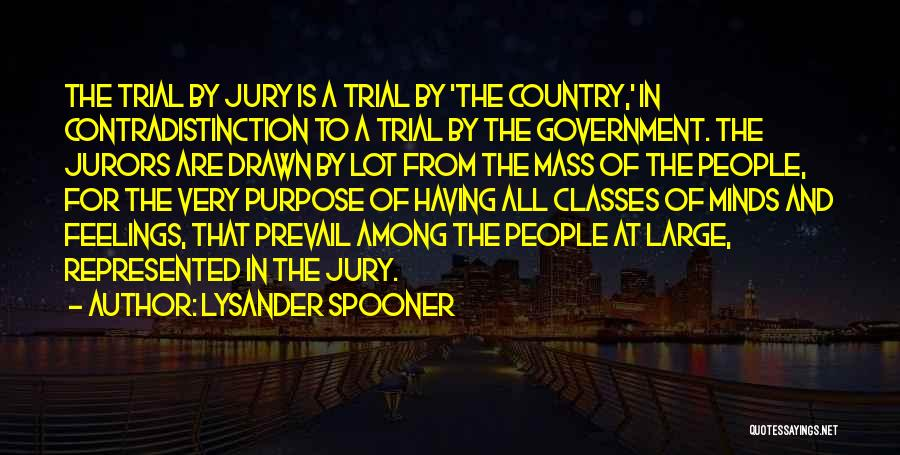 Trial By Jury Quotes By Lysander Spooner