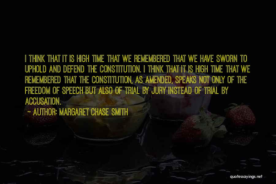 Trial By Jury Quotes By Margaret Chase Smith