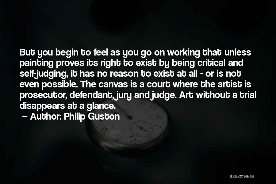 Trial By Jury Quotes By Philip Guston
