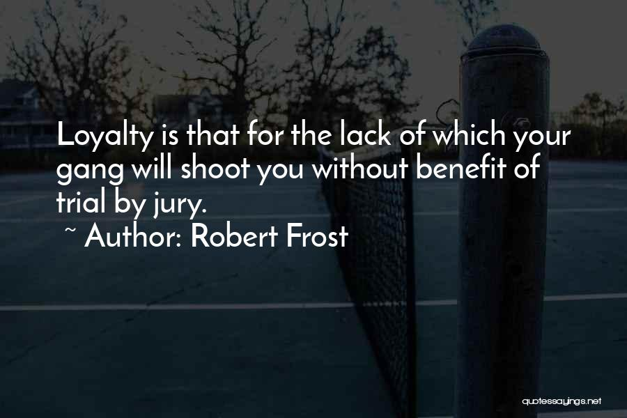 Trial By Jury Quotes By Robert Frost