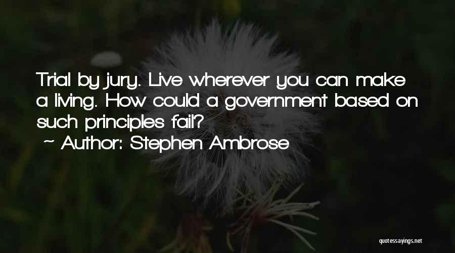 Trial By Jury Quotes By Stephen Ambrose