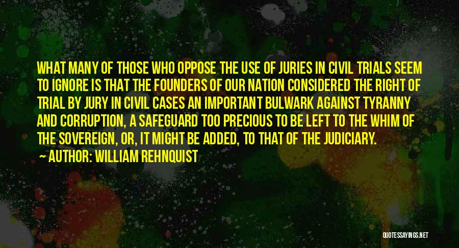 Trial By Jury Quotes By William Rehnquist
