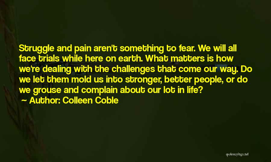 Trials And Challenges In Life Quotes By Colleen Coble