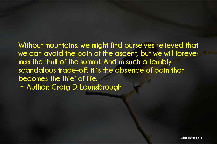 Trials And Challenges In Life Quotes By Craig D. Lounsbrough