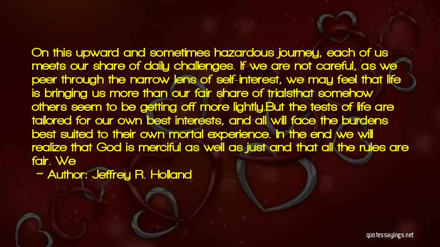 Trials And Challenges In Life Quotes By Jeffrey R. Holland