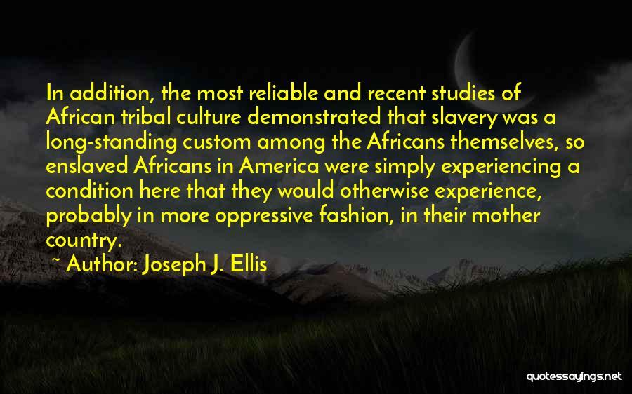 Tribal Fashion Quotes By Joseph J. Ellis