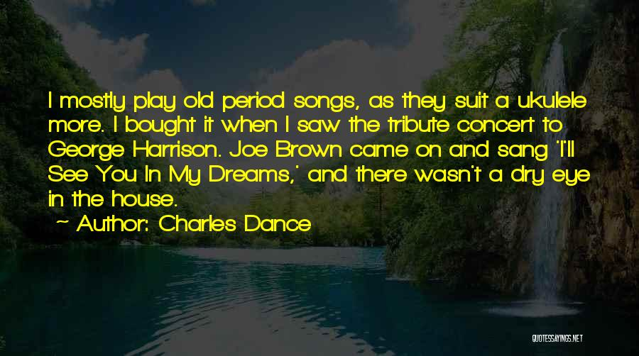 Tribute Quotes By Charles Dance